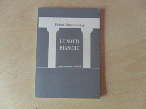 Le notti bianche: FÃ«dor Michajlovi? Dostoevskkij