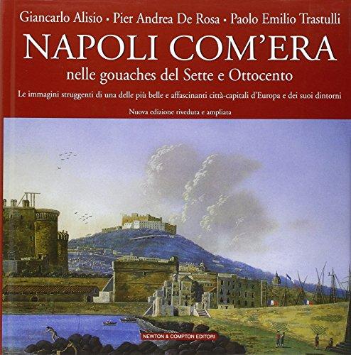 9788879836296: Napoli com'era nelle gouaches del Sette e Ottocento