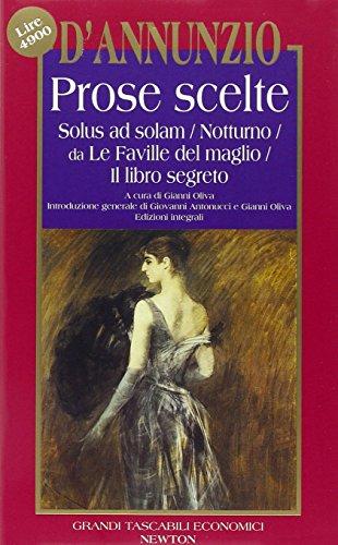 9788879837514: Prose scelte. Solus ad solam, Notturno, da Le Faville del maglio, Il libro segreto