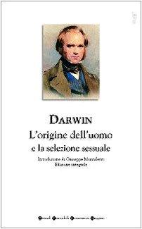 L' ORIGINE DELL' UOMO E LA SELEZIONE: DARWIN CHARLES