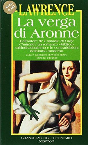 9788879838726: La verga di Aronne. Dall'autore de L'amante di lady Chatterley un romanzo «Biblico» sull'individualismo e le contraddizioni dell'uomo moderno