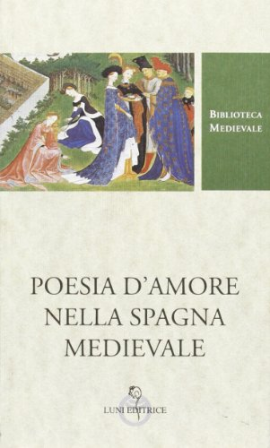 Poesia d'amore nella Spagna medievale.
