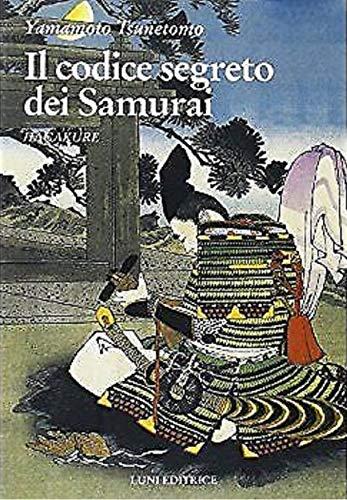 9788879842280: Hagakure. Il codice segreto dei samurai (Le vie dell'armonia. Quaderni tecnici)