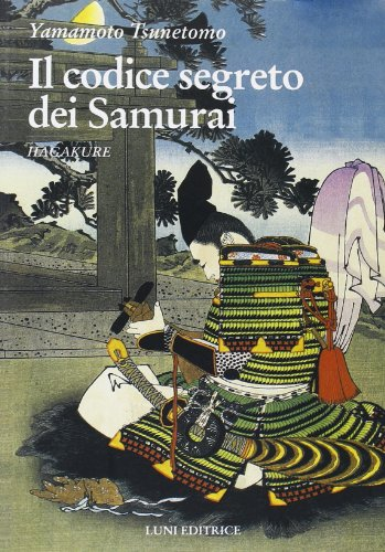 9788879843607: Hagakure. Il codice segreto dei samurai