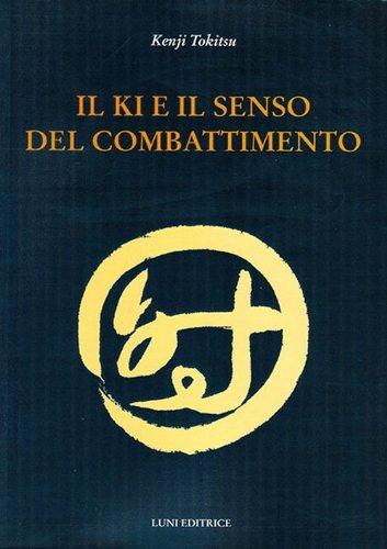 9788879843683: Il Ki e il senso del combattimento