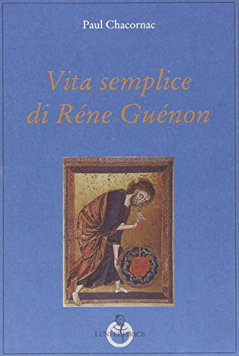 9788879844130: Vita semplice di Réne Guénon