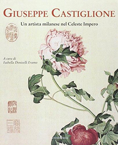 Giuseppe Castiglione : un pittore milanese alla: Doniselli,Eramo Isabella