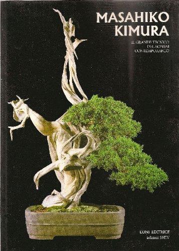 9788879845014: Masahiko Kimura. Il grande tecnico del bonsai