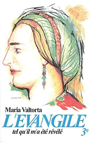 L'évangile tel qu'il m'a été révélé -: Valtorta, Maria