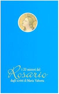 9788879870979: I venti misteri del rosario dagli scritti di Maria Valtorta