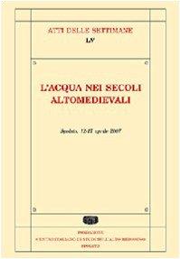 L'ACQUA NEI SECOLI ALTOMEDIEVALI. Spoleto, 12 -