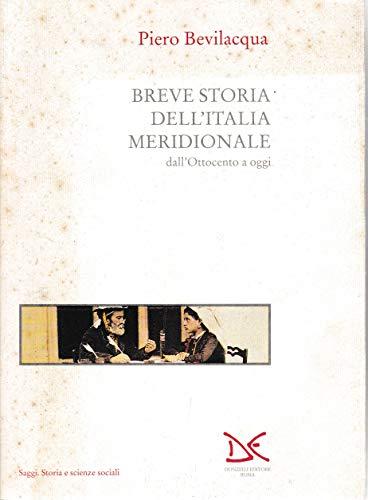 Breve Storia Dell' Italia Meridionale dall'Ottocento a oggi: Bevilacqua, Piero