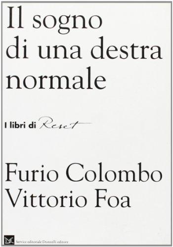 Il sogno di una destra normale: Dialogo: Colombo, Furio