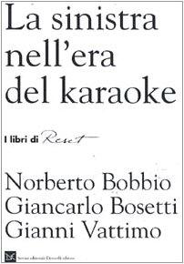 La sinistra nell'era del karaoke (I libri: Bobbio, Norberto