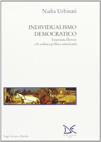 9788879893190: Individualismo democratico. Emerson, Dewey e la cultura politica americana