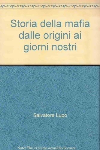 9788879893213: Storia della mafia dalle origini ai giorni nostri