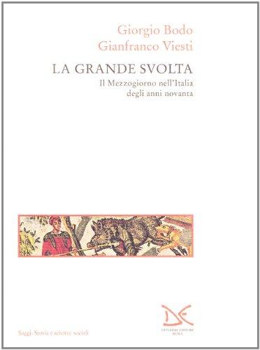 La grande svolta. Il Mezzogiorno nell'Italia degli anni novanta.: Bodo,Giorgio. Viesti,...