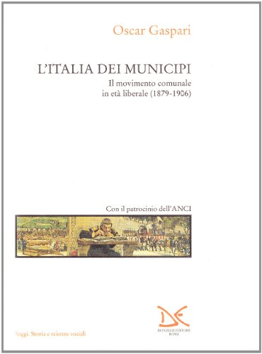 L'Italia dei municipi. Il movimento comunale in: Oscar Gaspari