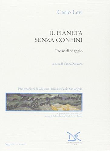 Il pianeta senza confini. Prose di viaggio (8879898183) by Carlo Levi