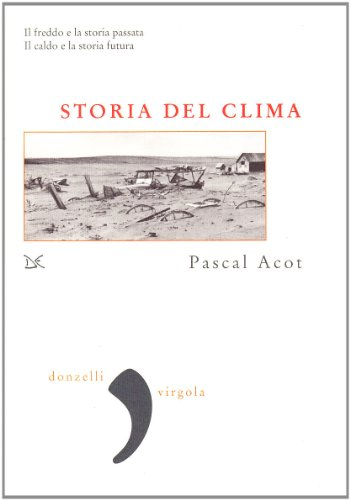 Storia del clima.: Acot,Pascal.