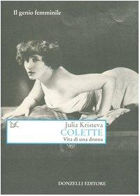Colette. Vita di una donna (8879898817) by Julia Kristeva