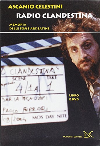 9788879899208: Radio clandestina. Memoria delle Fosse Ardeatine. Con DVD