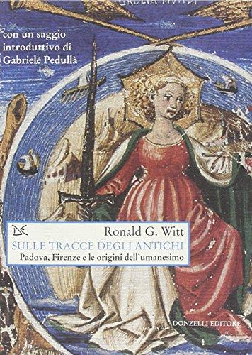 9788879899864: Sulle tracce degli antichi. Padova, Firenze e le origini dell'umanesimo
