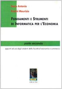 Fondamenti e strumenti di informatica per l'economia: Antonio Fazio; Maurizio