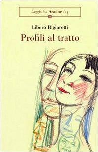 Profili al tratto.: Bigiaretti,Libero.