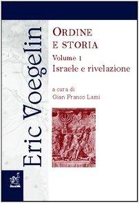 Ordine e storia vol. 1 - Israele e rivelazione (8879995022) by [???]