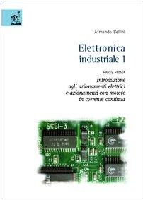 9788879998635: Elettronica industriale vol. 1\1 - Introduzione agli azionamenti elettrici e azionamenti con motore in corrente continua