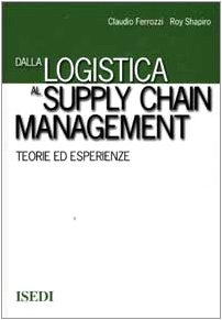 9788880080831: Dalla logistica al supply chain management. Teorie ed esperienze