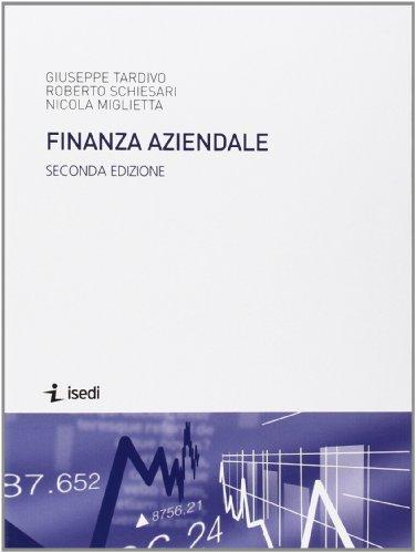Finanza aziendale.: Tardivo, Giuseppe Schiesari, Roberto Miglietta, Nicola