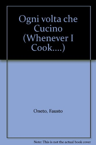 Ogni volta che Cucino (Whenever I Cook.) Inscribed Copy
