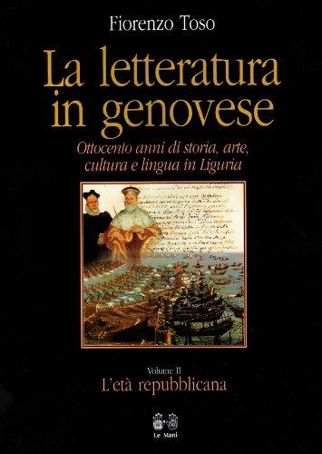 La letteratura in genovese. Ottocento anni di: Fiorenzo Toso