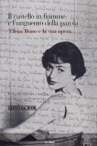 9788880124078: Il castello in fiamme e l'unguento della parola. Elena Bono e la sua opera. Con CD Audio