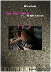 9788880124313: Jim Jarmusch. Il fascino della malinconia (Cinema. Extralight)