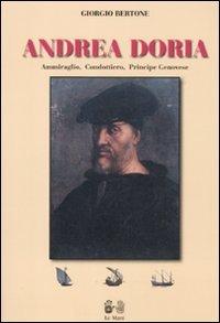 9788880125808: Andrea Doria. Ammiraglio, condottiero, principe di Genova