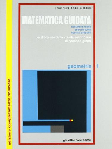 9788880130598: Matematica guidata. Geometria. Per le Scuole superiori: MATEM. GUIDATA: GEOMETRIA 1