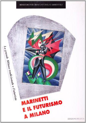 9788880161400: Marinetti e il futurismo a Milano. La grande Milano tradizionale e futurista