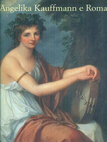 9788880162636: Angelika Kauffmann e Roma
