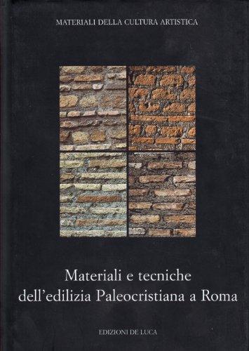 Materiali e tecniche dell'edilizia paleocristiana a Roma