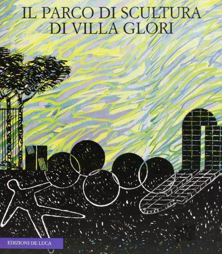 Il Parco di Scultura di Villa Glori. Opere di Paolo Canevari, Nino: Fonti,Daniela (a cura di).