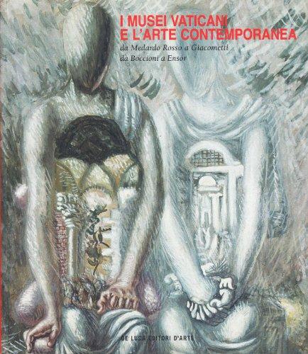 9788880165866: I musei vaticani e l'arte contemporanea. Da Medardo Rosso a Giacometti, da Boccioni a Ensor