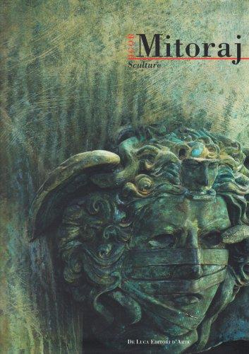 Igor Mitoraj. Sculture 1983-2005. Opere scelte Venezia.: Giandomenico Romanelli; James