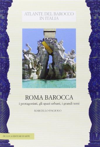 9788880168294: Roma barocca. I protagonisti, gli spazi urbani, i grandi temi