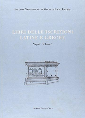 9788880168911: Libri delle antichità. Napoli vol. 7 - Libro delle iscrizioni latine e greche
