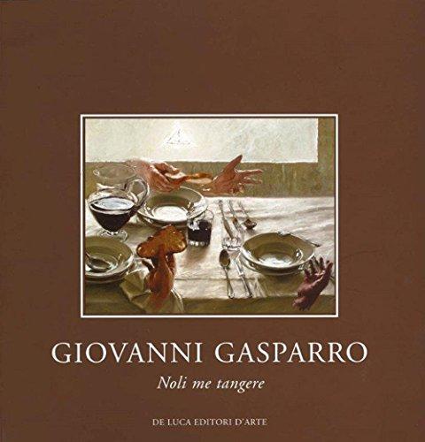 9788880169499: Giovanni Gasparro. Noli me tangere. Ediz. illustrata