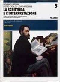 9788880201182: La scrittura e l'interpretazione. Antologia della letteratura italiana. Ediz. blu. Per le Scuole superiori (Vol. 5)