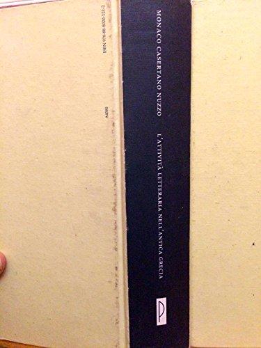 9788880201212: L'attività nell'antica Grecia. Storia della letteratura greca. Per il Liceo classico
